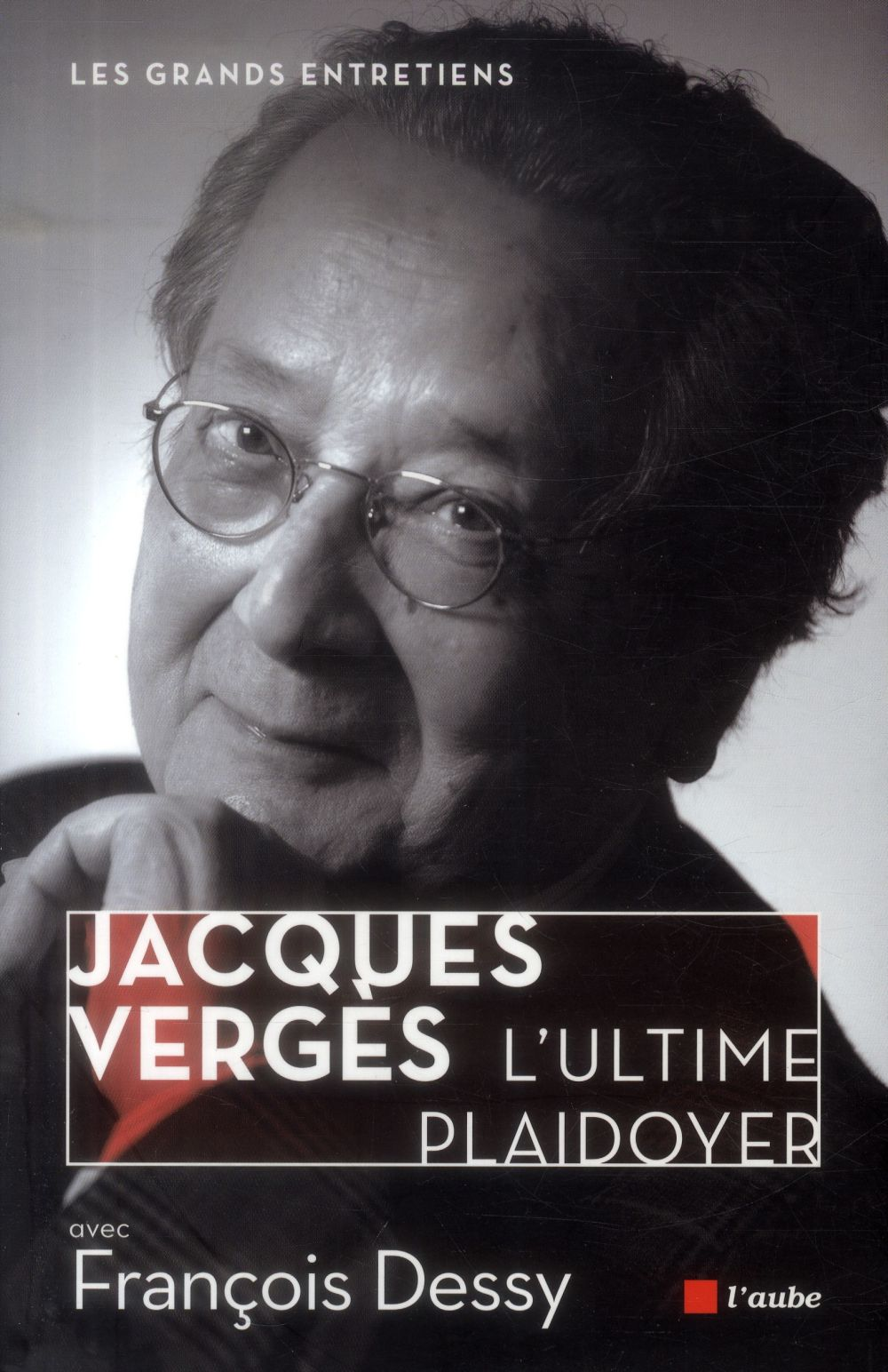 Jacques vergès ; l'ultime plaidoyer