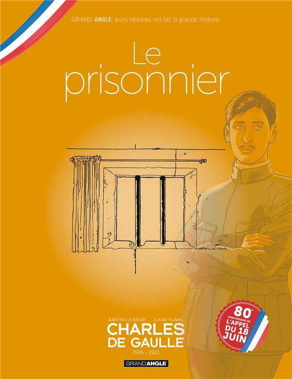 Charles de Gaulle T.1 ; 1916-1921 ; le prisonnier