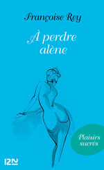 Vente EBooks : A perdre alène  - Françoise Rey