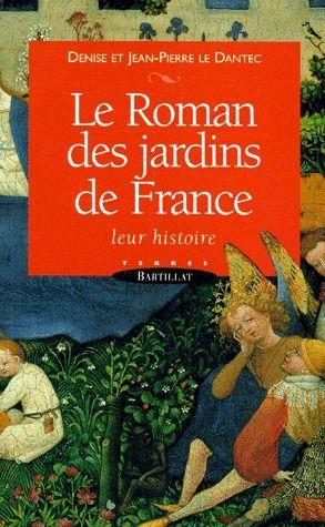 Le roman des jardins de France ; leur histoire