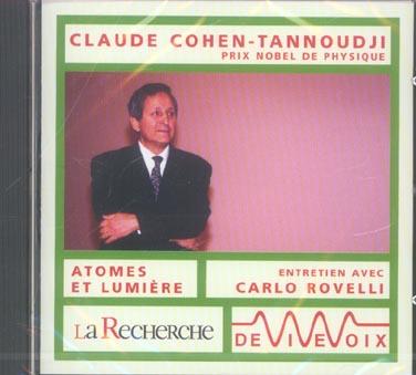 Claude Cohen-Tannoudji ; Atomes Et Lumiere ; Entretien Avec Carlo Rovelli