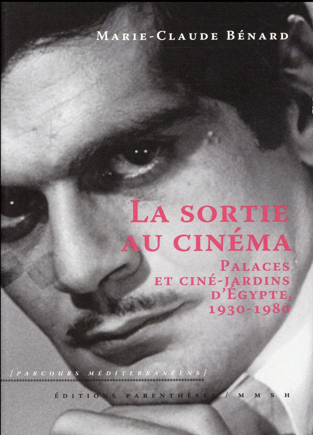 La sortie au cinéma ; palaces et ciné-jardins d'Égypte, 1930-1980