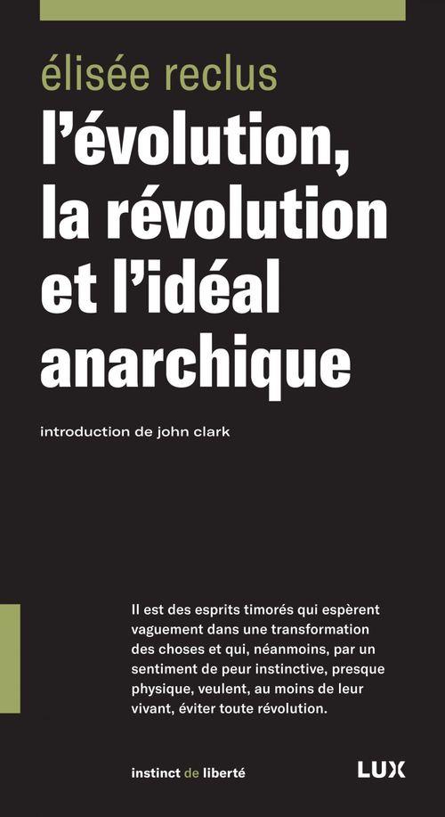 l'evolution, la revolution et l'ideal anarchique  - nv ed.