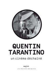 Quentin Tarantino ; Un Cinema Dechaine