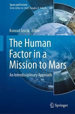 The Human Factor in a Mission to Mars  - Konrad Szocik