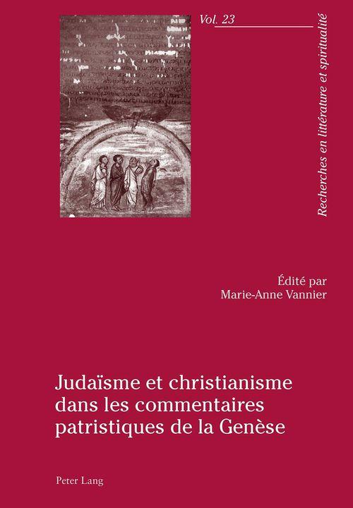 Judaisme et christianisme dans les commentaires patristiques de la genese
