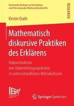 Mathematisch diskursive Praktiken des Erklärens  - Kirstin Erath