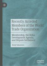 Recently Acceded Members of the World Trade Organization  - Kenji Takamiya
