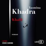 Vente AudioBook : Khalil  - Yasmina Khadra