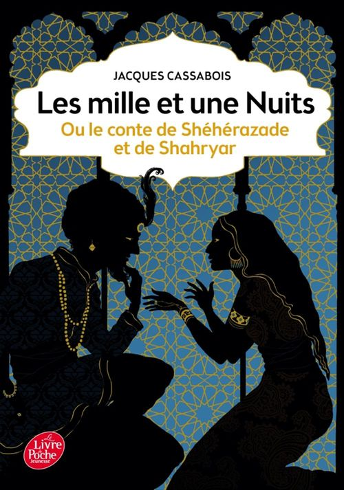 Les mille et une nuits ; ou le conte de Shéhérazade et de Shahryar