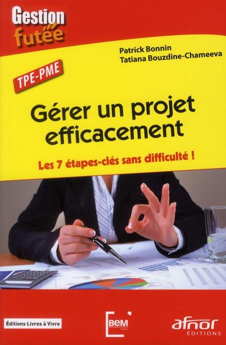 Gerer Un Projet Efficacement ; Les 7 Etapes Cles Sans Difficultes !