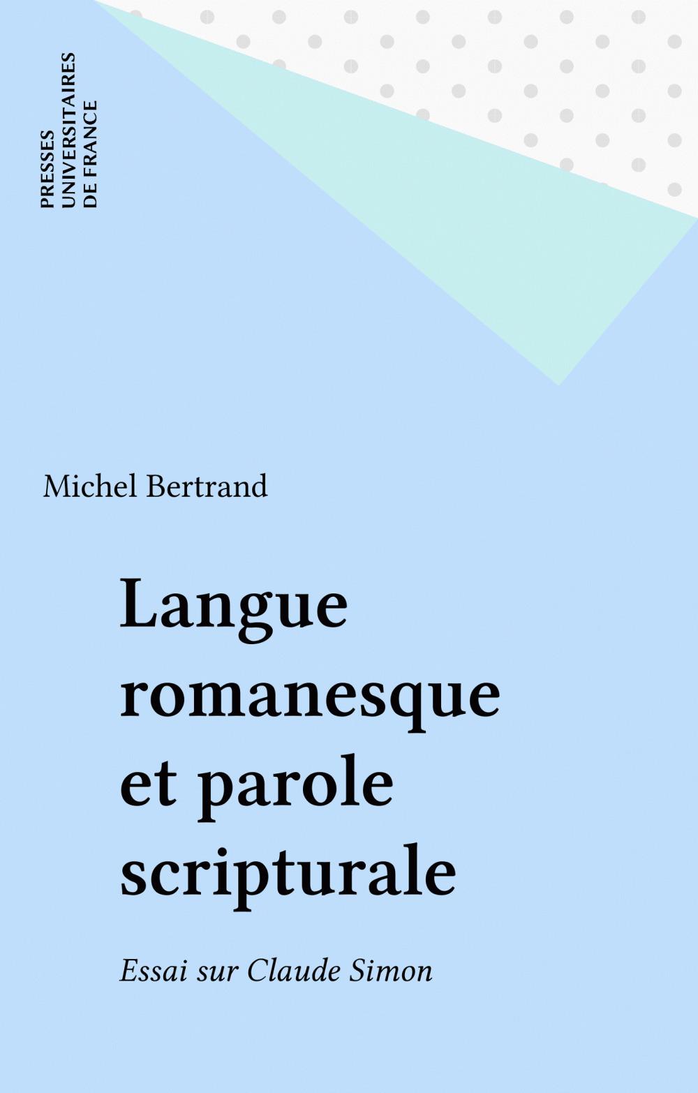 Langue romanesque et parole scripturale