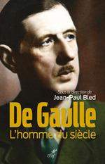 Vente EBooks : De Gaulle - L'homme du siècle  - Jean-Paul BLED