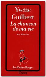 La chanson de ma vie  - Yvette Guilbert