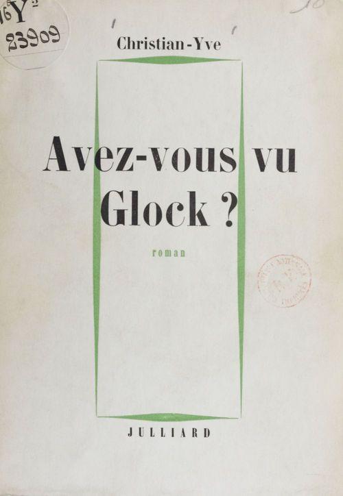 Avez-vous vu Glock ?