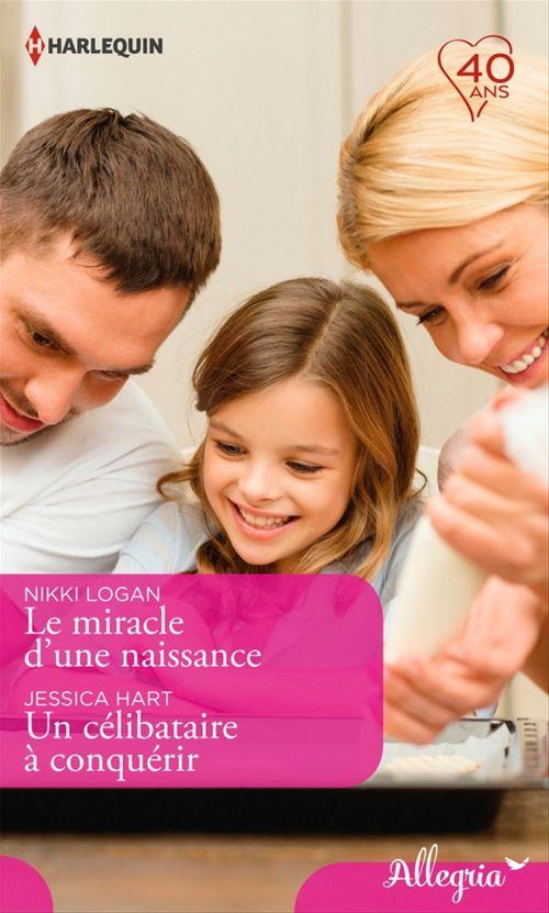 Le miracle d'une naissance - Un célibataire à conquérir