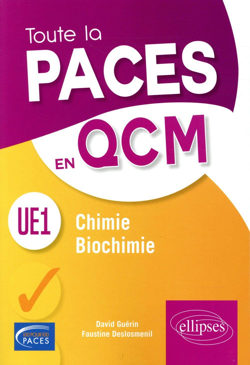 Toute la Paces en QCM ; chimie, biochimie ; UE1