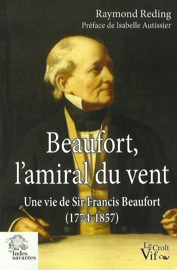 Beaufort, l'amiral du vent ; une vie de sir Francis Beaufort (1774-1857)