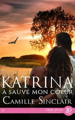 Katrina a sauvé mon coeur