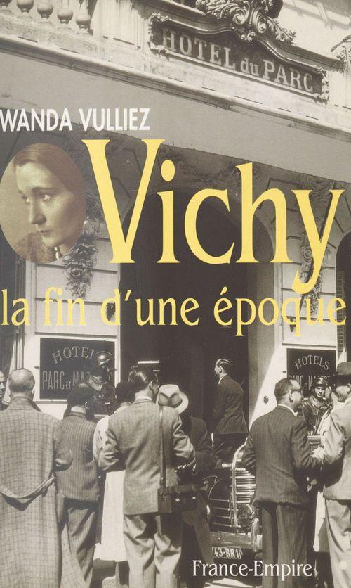 Vichy la fin d'une époque