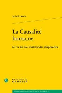 La causalité humaine ; sur le de fato d'alexandre d'aphrodise