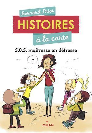 Histoires à la carte T.3 ; S.O.S. maîtresse en détresse