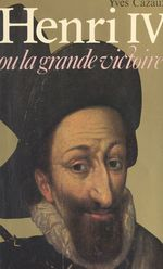Henri IV  - Yves Cazaux