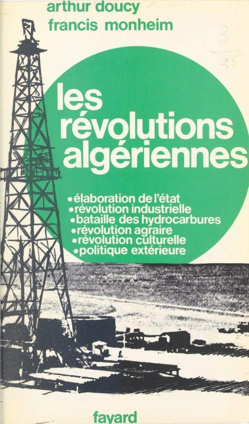 Les révolutions algériennes  - Francis Monheim  - Arthur Doucy