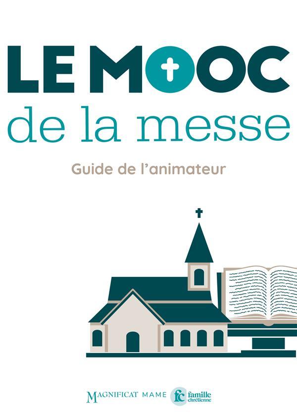 LE MOOC DE LA MESSE - GUIDE DE L ANIMATEUR