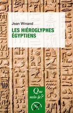 Les hiéroglyphes égyptiens  - Jean Winand