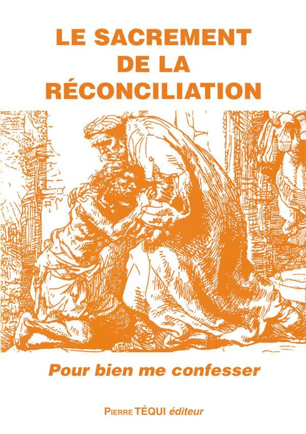 LE SACREMENT DE LA RECONCILIATION  -  POUR BIEN ME CONFESSER