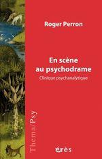 Vente EBooks : En scène au psychodrame  - Roger PERRON