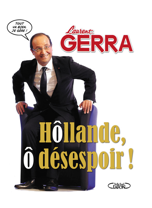 Hollande, ô désespoir !