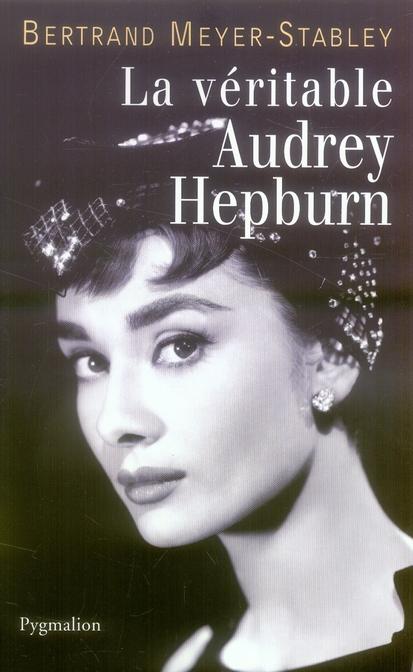 LA VERITABLE ; la véritable Audrey Hepburn