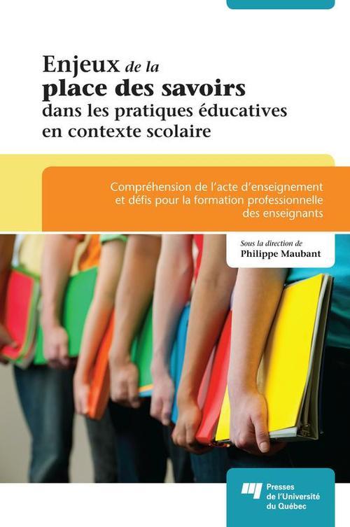 Enjeux de la place des savoirs dans les pratiques educatives en contexte scolaire