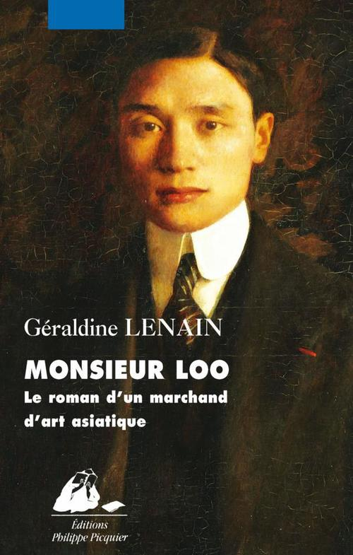 Monsieur Loo, le roman d'un marchand d'art asiatique