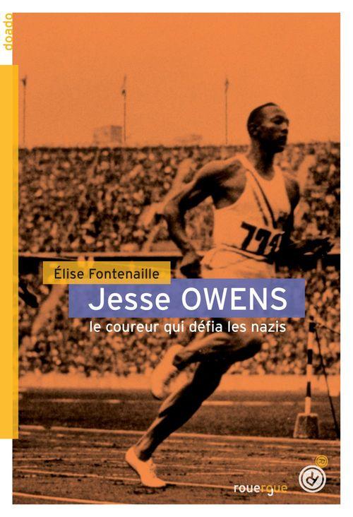 Jesse Owens ; le coureur qui défia les nazis