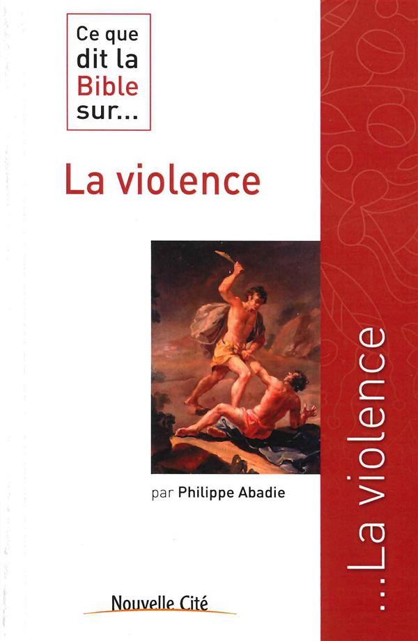 Ce que dit la Bible sur... t.13 ; la violence