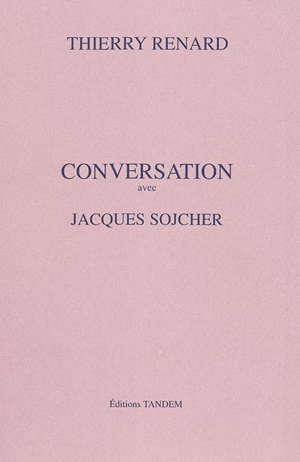 Conversation avec ; Jacques Sojcher
