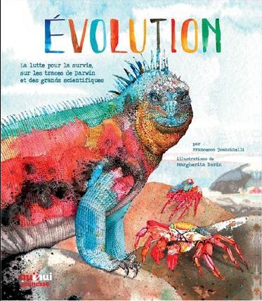 évolution ; la lutte pour la survie, sur les traces de Darwin et des grands scientifiques