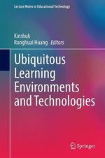Ubiquitous Learning Environments and Technologies  - Kinshuk - Ronghuai Huang