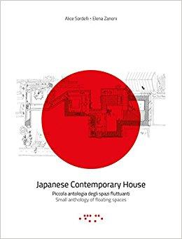 Japanese contemporary houses ; piccola antologia degli spazi fluttuanti ; small anthology of floating spaces