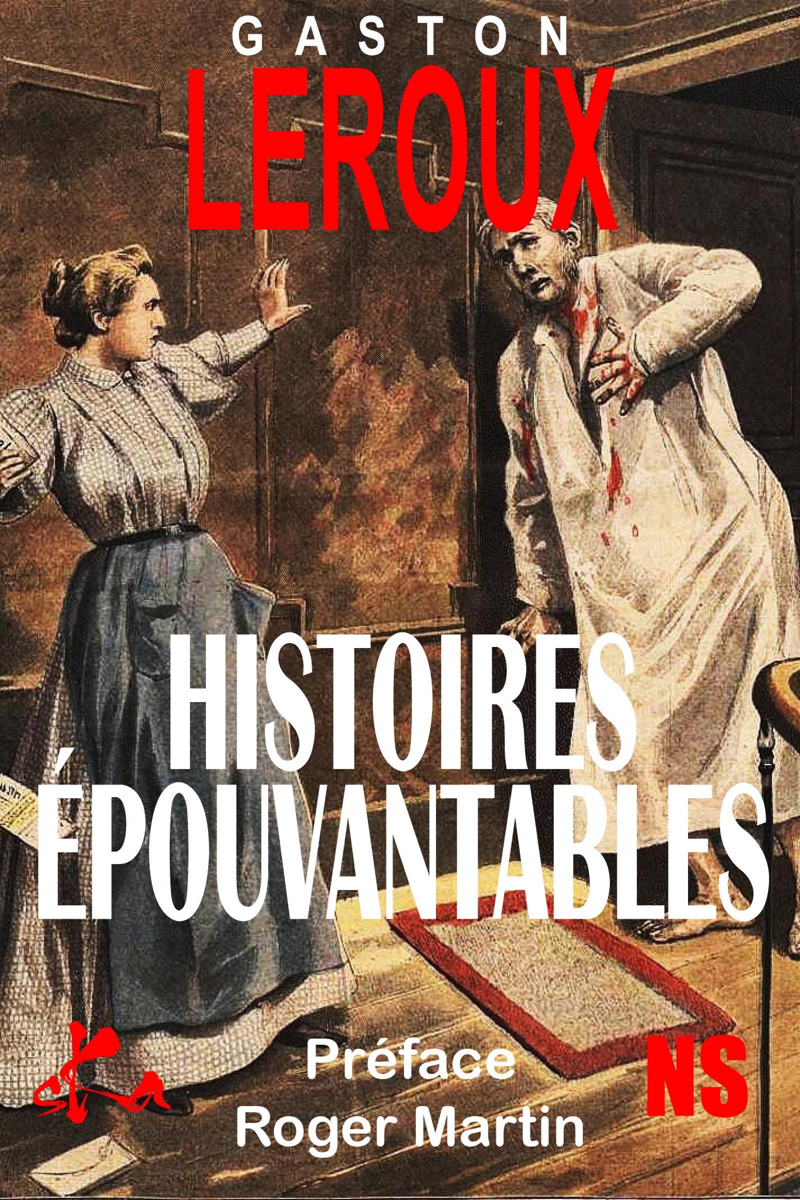 Vente EBooks : Histoires épouvantables  - Gaston Leroux 1868-1927