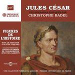 Vente AudioBook : Jules César. Une biographie expliquée  - Christophe BADEL