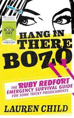 Vente Livre Numérique : Hang in There Bozo: The Ruby Redfort Emergency Survival Guide for Some  - Lauren Child