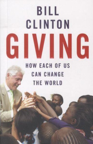Giving ; How Each of Us Can Change the World