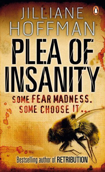 PLEA OF INSANITY - SOME FEAR MADNESS... SOME CHOOSE IT...