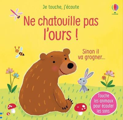 Ne chatouille pas l'ours ! je touche, j'écoute