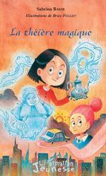 Vente EBooks : La théière magique  - Brice Follet - Sabrina Bakir