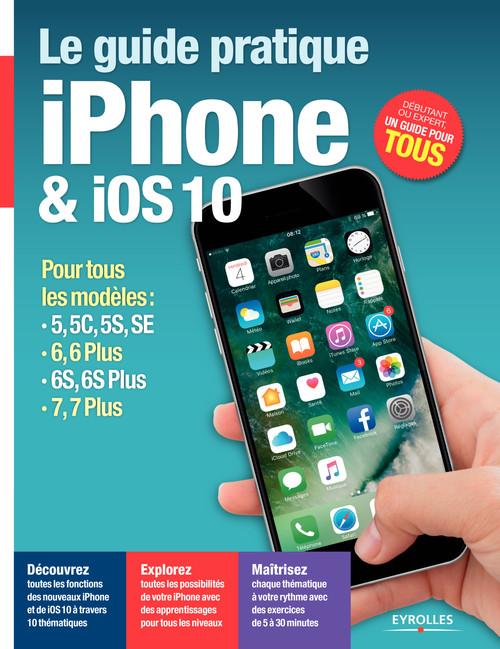 le guide pratique iPhone et iOS 10